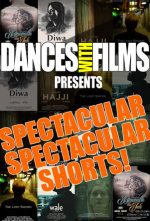 Dances With Films presents Spectacular Spectacular Shorts
