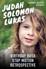 Judah Solomon Lukas: A Birthday Bash Stop Motion Retrospective