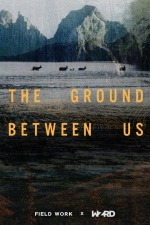 The Ground Between Us