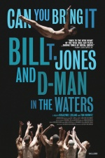 Can You Bring It: Bill T. Jones and D-Man in the Waters